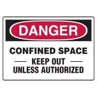 Confined Space Signs - Danger Confined Space Keep Out Unless Authorized