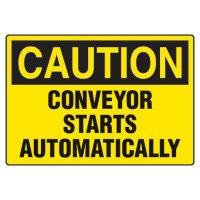 Conveyor Safety Signs - Caution Conveyor Starts Automatically