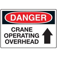 Crane Safety Signs - Danger Crane Operating Overhead with Arrow Up Symbol
