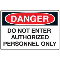 Danger Sign - Do Not Enter Authorized Personnel Only