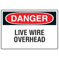 Electrical Hazard Signs - Danger Live Wire Overhead