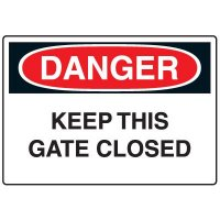 Danger Signs - Keep This Gate Closed