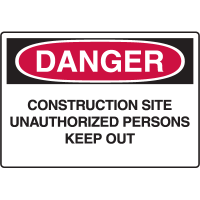 Danger Signs - Construction Site Unauthorized Persons Keep Out