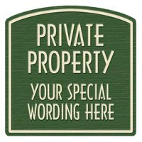 Private Property Semi-Custom Designer Dome Sign