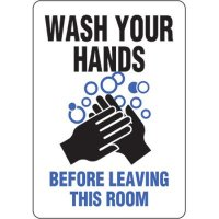 Eco-Friendly Signs - Wash You Hands Before Leaving This Room