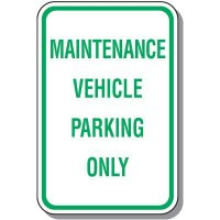 Employee Parking Signs - Maintenance Vehicle Parking Only