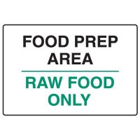 Food Industry Safety Signs - Food Prep Area Raw Food Only