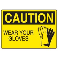Protective Wear Signs - Caution Wear Your Gloves