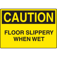 Harsh Condition Safety Signs - Caution - Floor Slippery When Wet