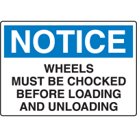 Harsh Condition Safety Signs - Notice - Wheels Must Be Chocked