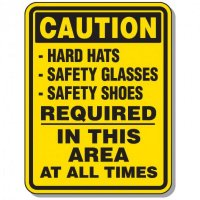Heavy-Duty Protective Wear Signs - Caution Hard Hats Safety Glasses Safety Shoes