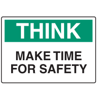 Informational Signs - Think Make Time For Safety