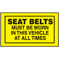 Instructional Labels - Seat Belts Must Be Worn In This Vehicle At All Times
