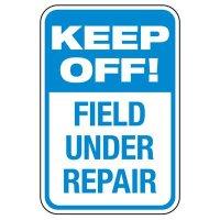 Keep Off! Field Under Repair - Athletic Facilities Signs