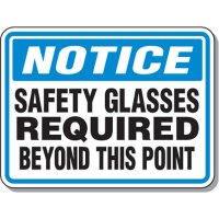 Notice - Safety Glasses Required Beyond This Point Sign