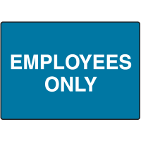 Employees Only No Admittance Signs