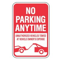 No Parking Signs - No Parking Anytime Unauthorized Vehicle