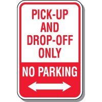 No Parking Signs - Pick-Up And Drop-Off Only (Double Arrow)