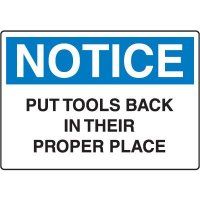 Housekeeping & Hygiene Signs - Notice Put Tools Back In Their Proper Place