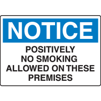 Notice Signs - Notice Positively No Smoking Allowed On These Premises