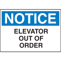 Notice Signs - Notice Elevator Out Of Order