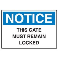 Notice Sign - This Gate Must Remain Locked