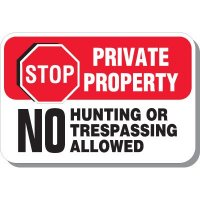 Stop - Private Property No Hunting Or Trespassing Allowed Sign