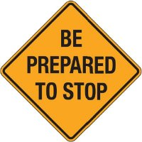 Reflective Warning Signs - Be Prepared To Stop