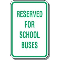School Parking Signs - Reserved For School Buses
