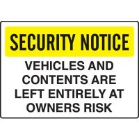 Security Notice Signs  - Vehicles and Contents are Left Entirely At Owners Risk