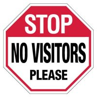 Stop No Visitors Please Sign