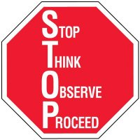 Stop Signs - Stop Think Observe Proceed