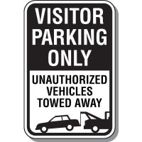 Visitor Parking Signs - Visitor Parking Only Unauthorized Vehicles