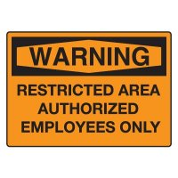 Restricted Area Authorized Employees Only Warning Sign