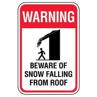OSHA Warning Sign: Beware Of Snow Falling From Roof