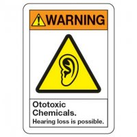 Warning Sign: Ototoxic Chemicals Hearing Loss Possible
