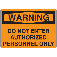 Warning Sign - Do Not Enter Authorized Personnel Only