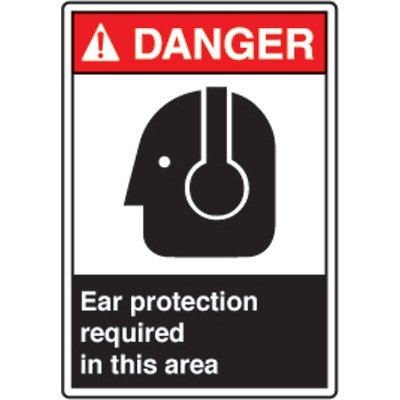 ANSI Safety Signs - Danger Ear Protection Required In This Area