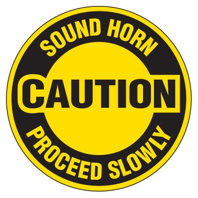 Anti-Slip Floor Markers - Caution Sound Horn Proceed Slowly