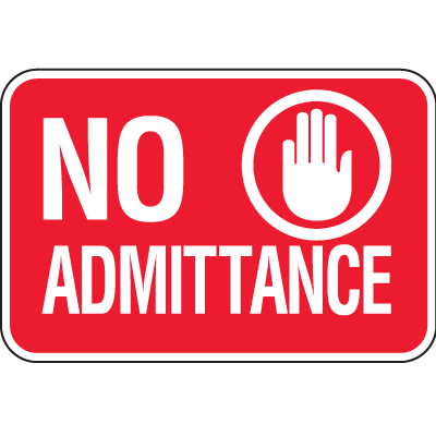 No Admittance Signs - No Admittance