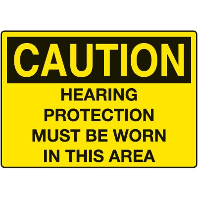 Hearing Protection Must Be Worn In This Area Caution Sign