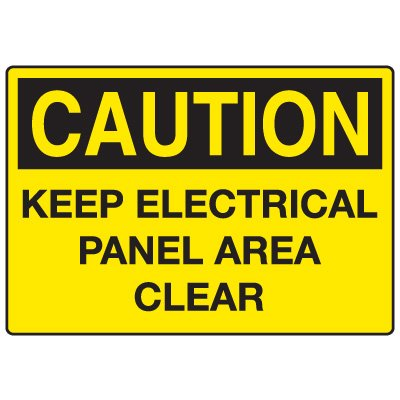 Caution Signs - Caution Keep Electrical Panel Area Clear