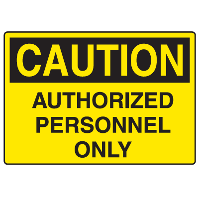 Caution Signs - Authorized Personnel Only - English or Spanish