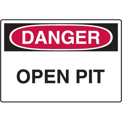 Construction Safety Signs - Open Pit