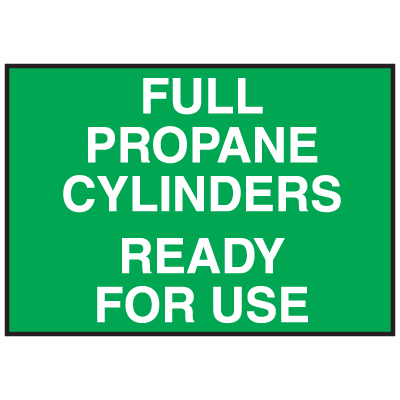 Full Propane Cylinders Ready For Use Sign