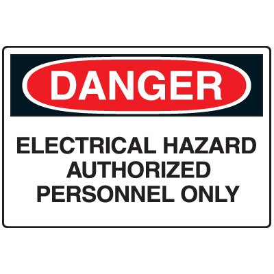 Admittance Signs - Danger Electrical Hazard Authorized Personnel Only