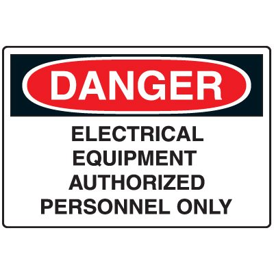 Admittance Signs - Danger Electrical Equipment Authorized Personnel Only