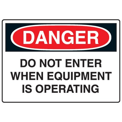 Machine & Operational Signs - Danger Do Not Enter