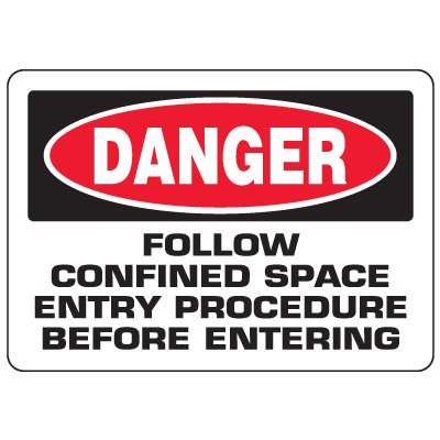 Eco-Friendly Signs - Danger Follow Confined Space Entry Procedure Before Entering