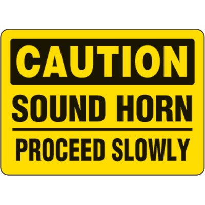 Eco-Friendly Signs - Caution Sound Horn Proceed Slowly